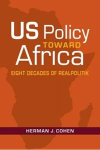 Herman Cohen US Policy Toward Africa