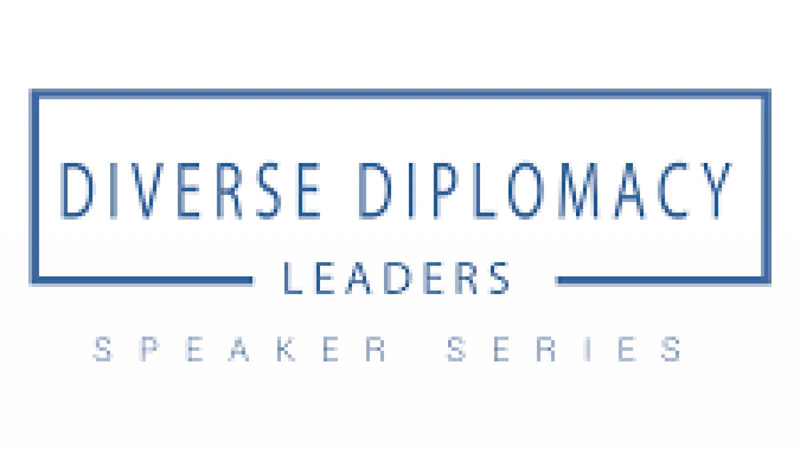 Diverse Diplomacy Leaders Speaker Series
