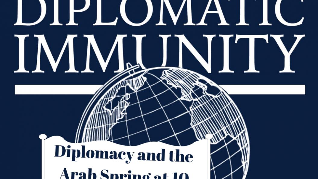 Diplomacy and the Arab Spring at 10