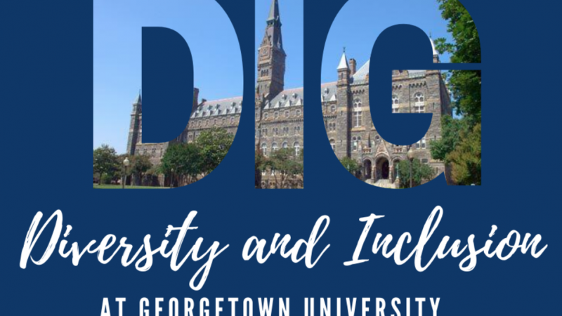 DIG Diversity and Inclusion at Georgetown University